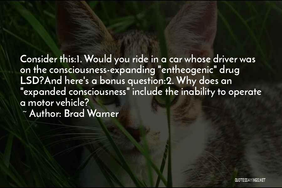 Consciousness Expanding Quotes By Brad Warner