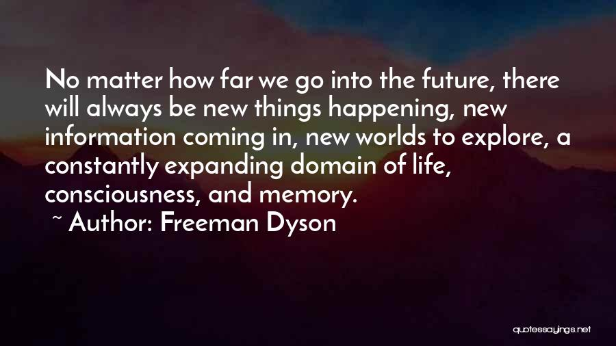 Consciousness Expanding Quotes By Freeman Dyson