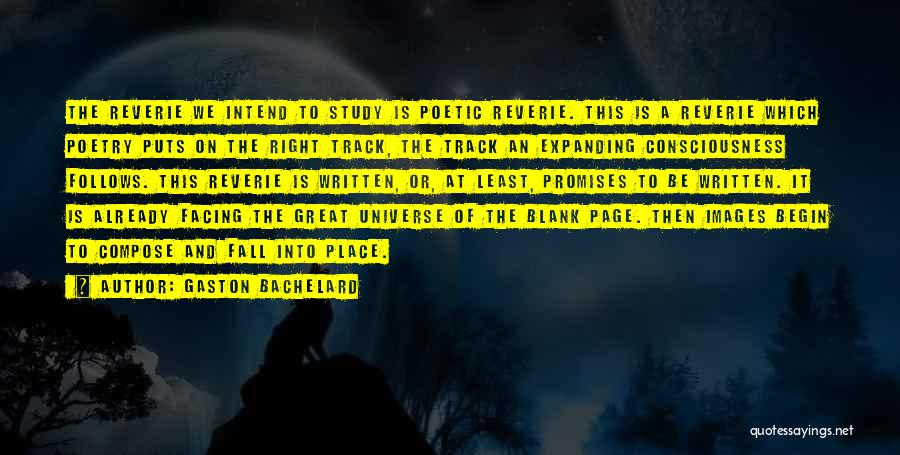 Consciousness Expanding Quotes By Gaston Bachelard