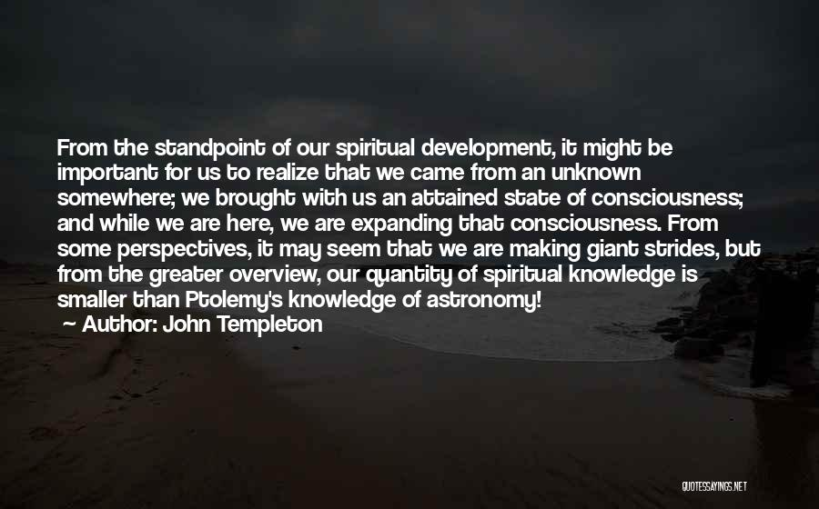 Consciousness Expanding Quotes By John Templeton