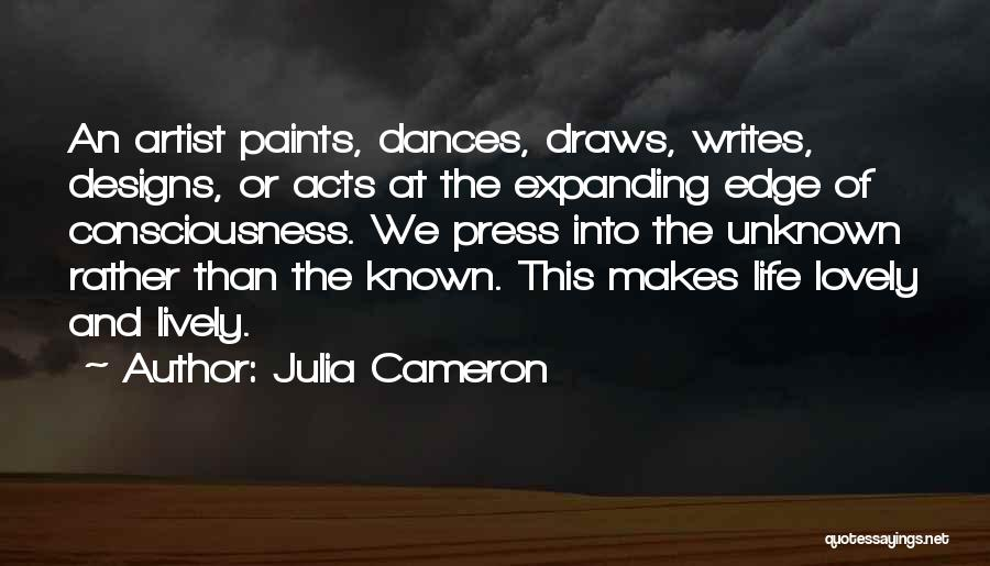 Consciousness Expanding Quotes By Julia Cameron