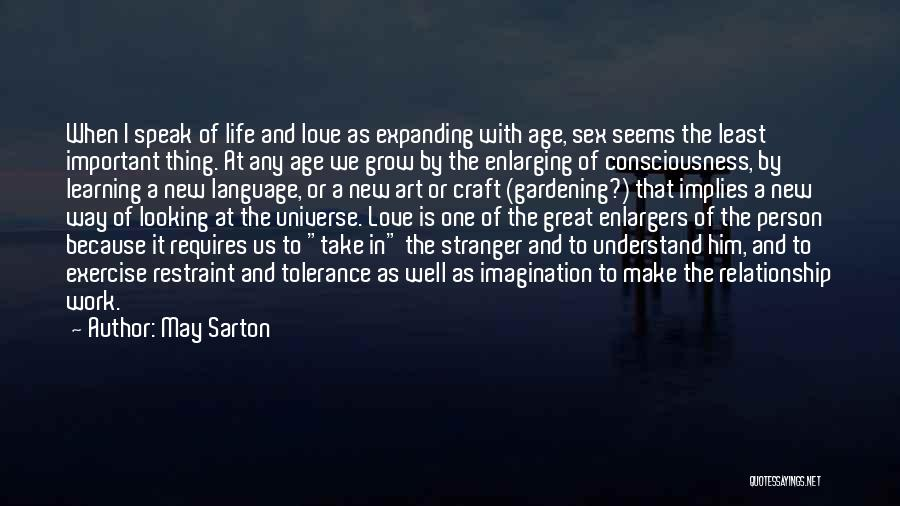 Consciousness Expanding Quotes By May Sarton