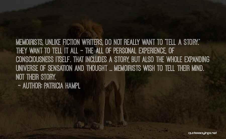 Consciousness Expanding Quotes By Patricia Hampl