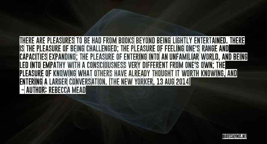 Consciousness Expanding Quotes By Rebecca Mead