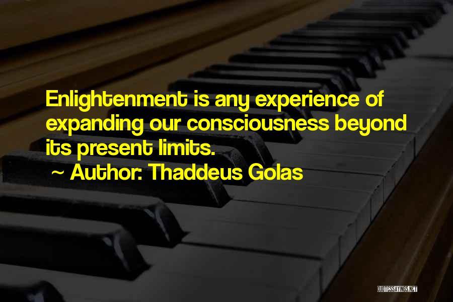 Consciousness Expanding Quotes By Thaddeus Golas