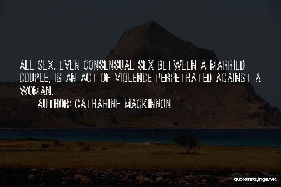 Consensual Quotes By Catharine MacKinnon