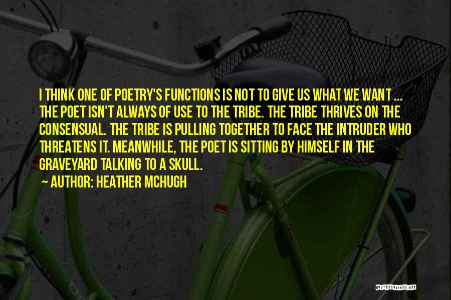Consensual Quotes By Heather McHugh
