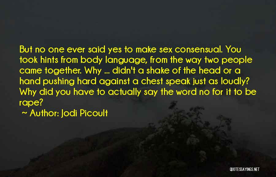 Consensual Quotes By Jodi Picoult