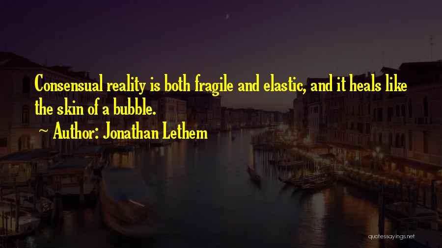Consensual Quotes By Jonathan Lethem