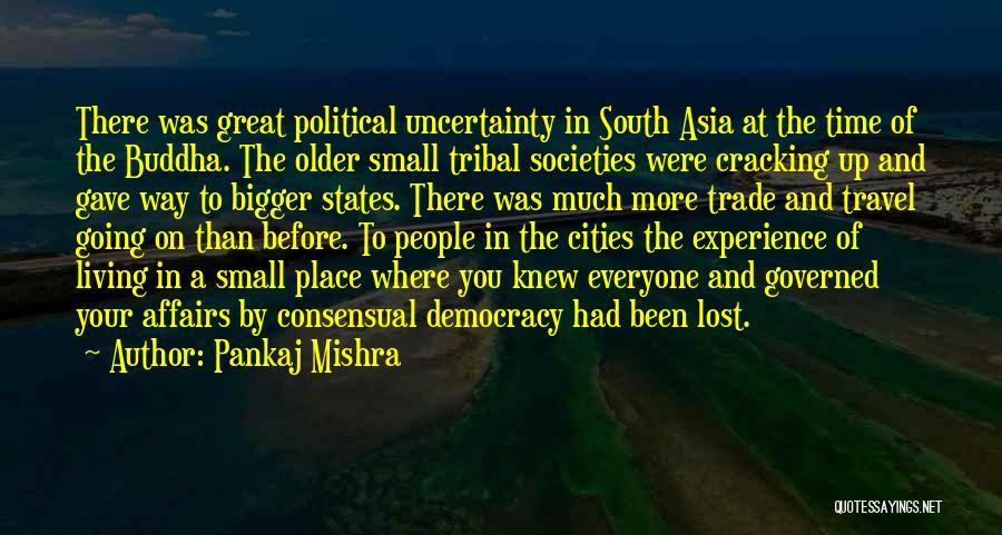 Consensual Quotes By Pankaj Mishra