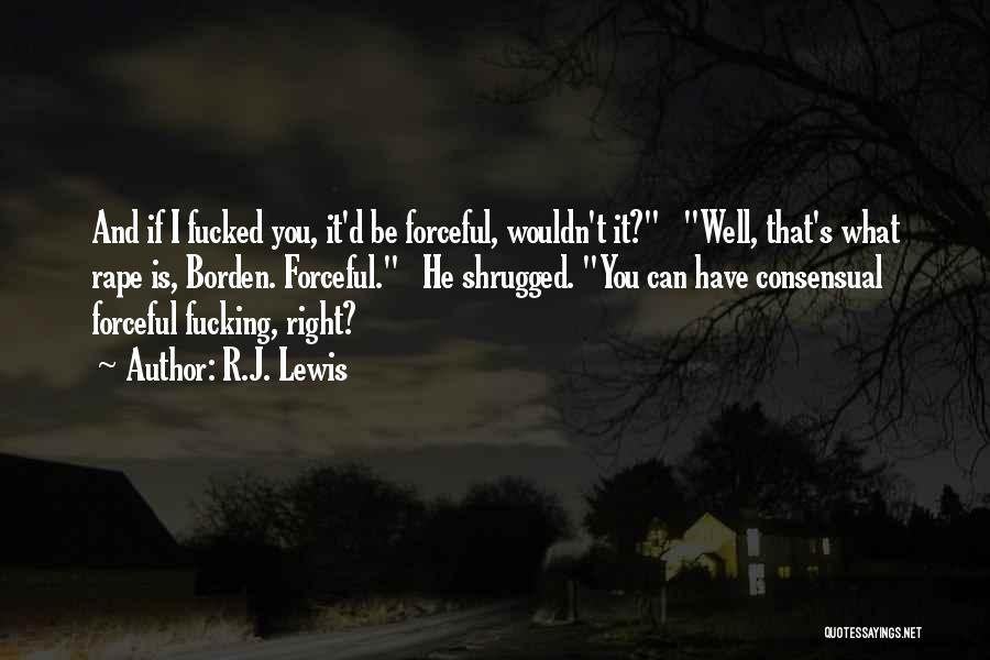 Consensual Quotes By R.J. Lewis