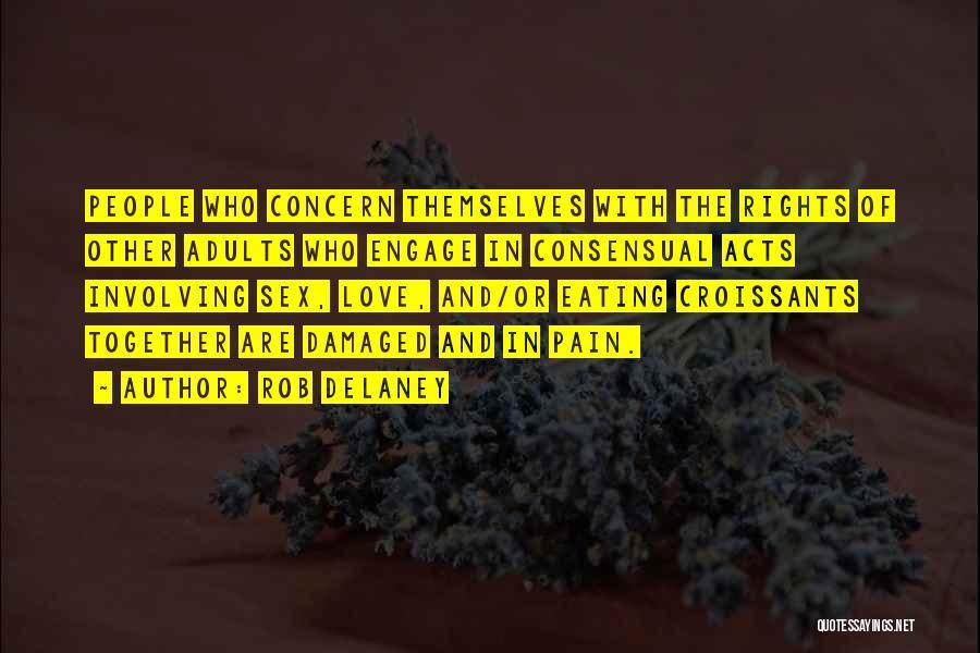 Consensual Quotes By Rob Delaney