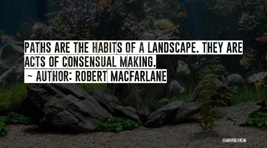 Consensual Quotes By Robert Macfarlane