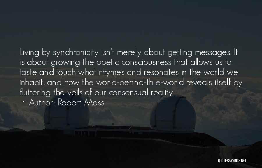 Consensual Quotes By Robert Moss