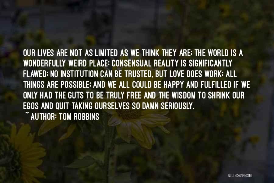 Consensual Quotes By Tom Robbins