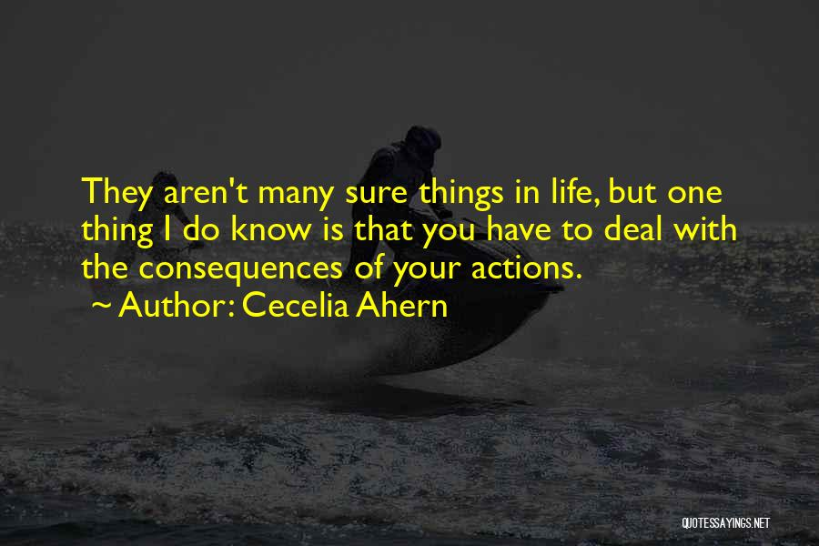 Consequences Of Your Actions Quotes By Cecelia Ahern
