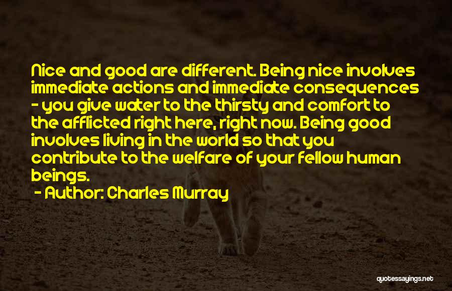 Consequences Of Your Actions Quotes By Charles Murray