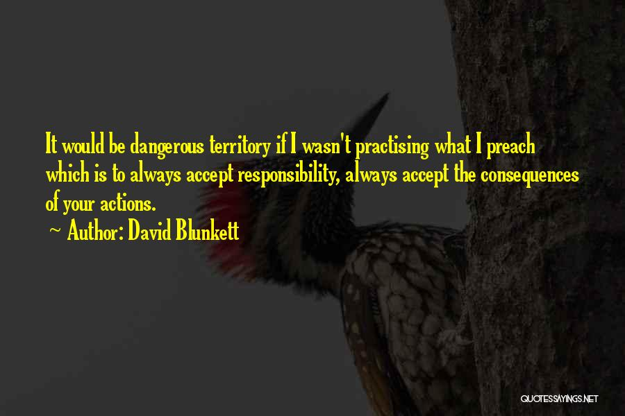 Consequences Of Your Actions Quotes By David Blunkett