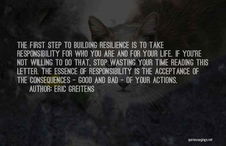Consequences Of Your Actions Quotes By Eric Greitens