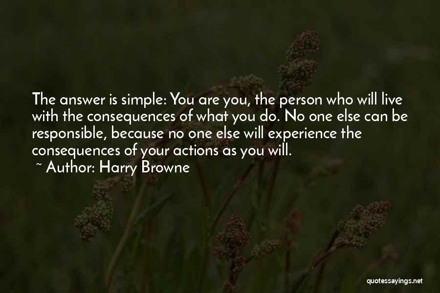 Consequences Of Your Actions Quotes By Harry Browne