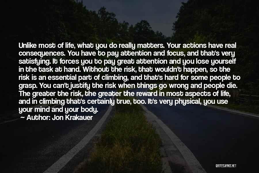Consequences Of Your Actions Quotes By Jon Krakauer