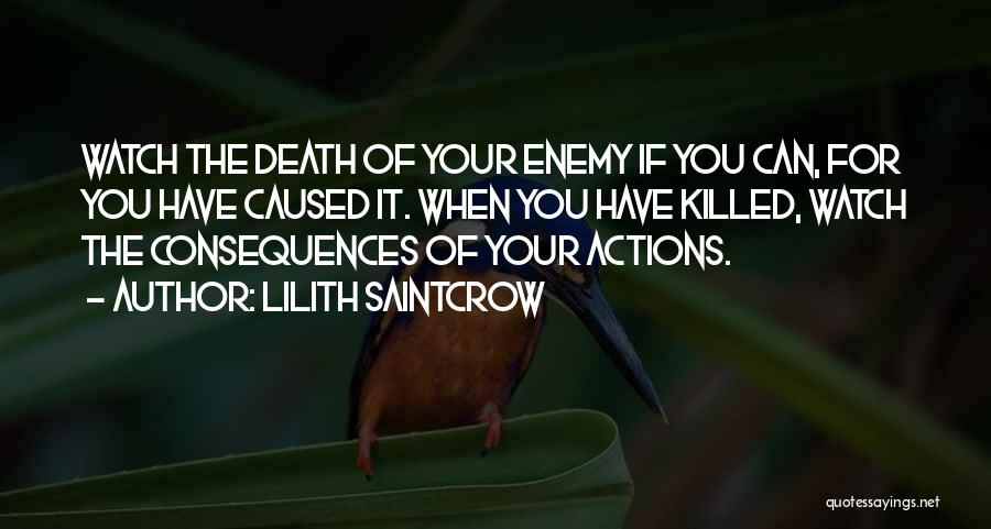 Consequences Of Your Actions Quotes By Lilith Saintcrow