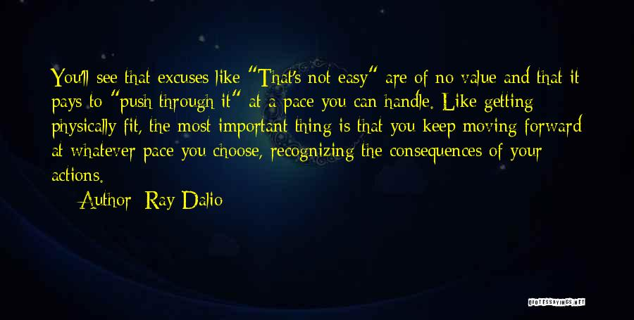 Consequences Of Your Actions Quotes By Ray Dalio