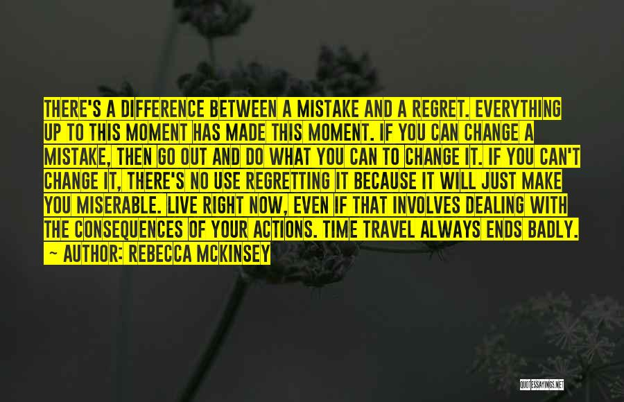 Consequences Of Your Actions Quotes By Rebecca McKinsey