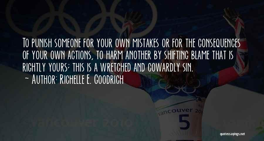 Consequences Of Your Actions Quotes By Richelle E. Goodrich