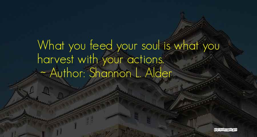 Consequences Of Your Actions Quotes By Shannon L. Alder