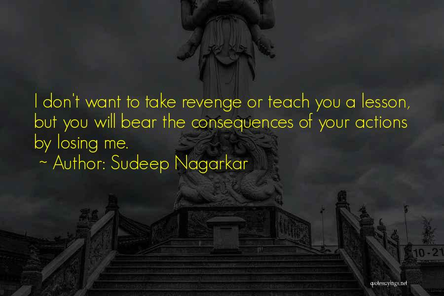 Consequences Of Your Actions Quotes By Sudeep Nagarkar