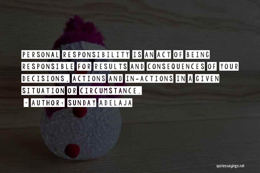 Consequences Of Your Actions Quotes By Sunday Adelaja
