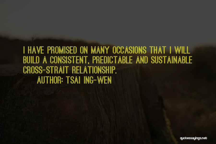 Consistent Relationship Quotes By Tsai Ing-wen