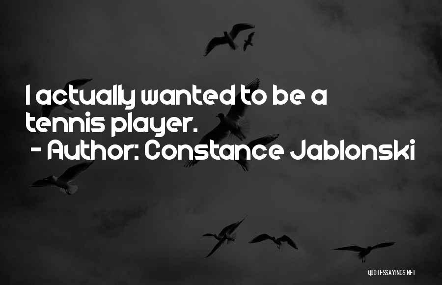 Constance Jablonski Quotes 778613