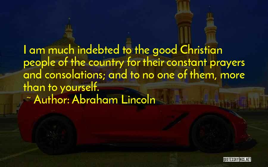 Constant Prayer Quotes By Abraham Lincoln