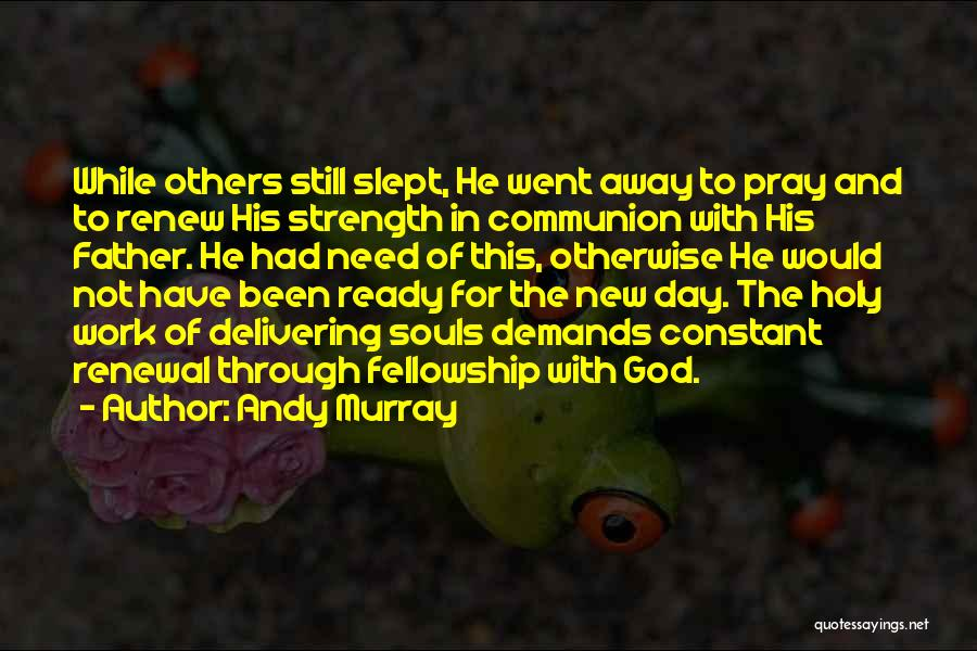 Constant Prayer Quotes By Andy Murray