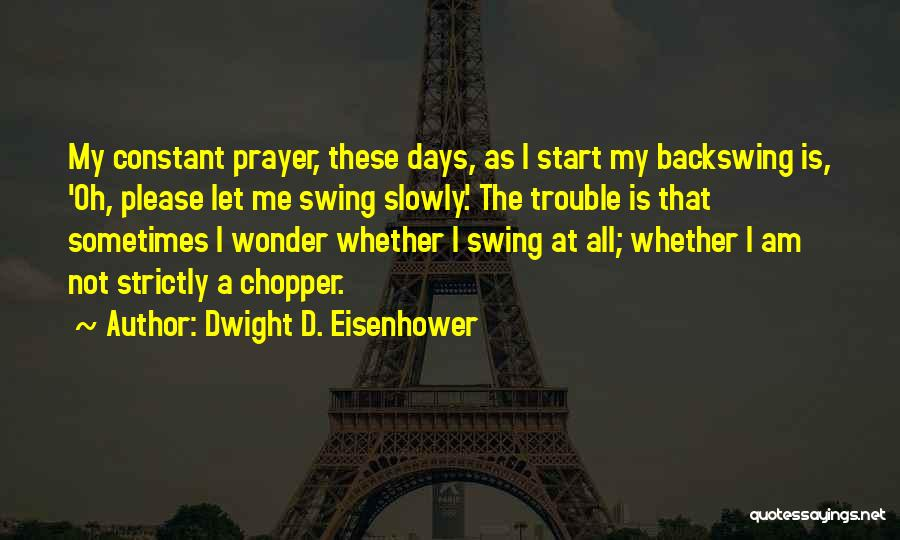 Constant Prayer Quotes By Dwight D. Eisenhower