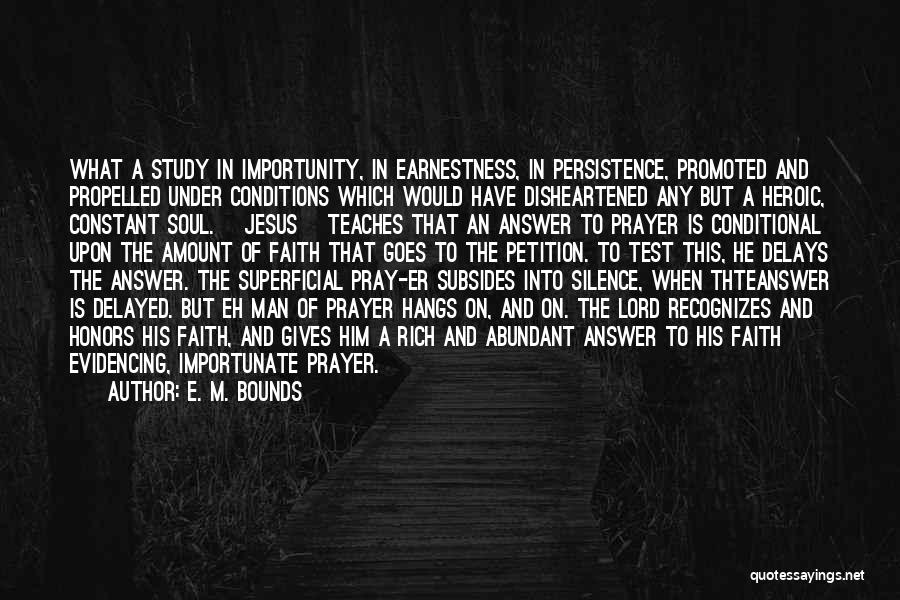 Constant Prayer Quotes By E. M. Bounds