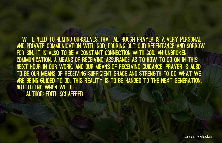 Constant Prayer Quotes By Edith Schaeffer