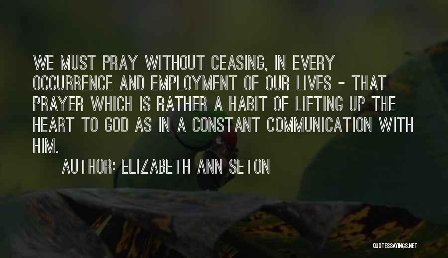 Constant Prayer Quotes By Elizabeth Ann Seton