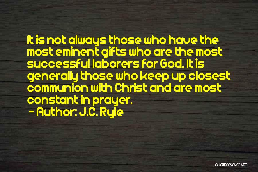 Constant Prayer Quotes By J.C. Ryle