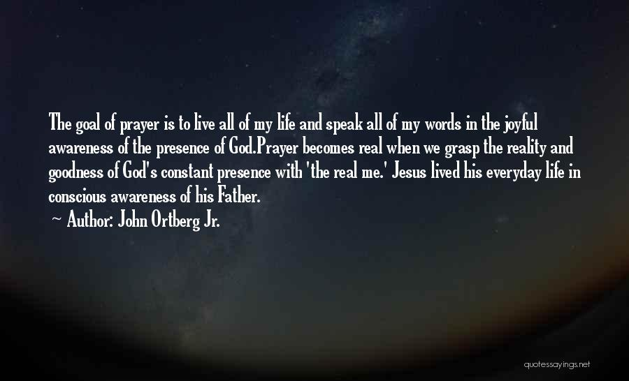 Constant Prayer Quotes By John Ortberg Jr.