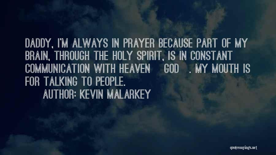 Constant Prayer Quotes By Kevin Malarkey