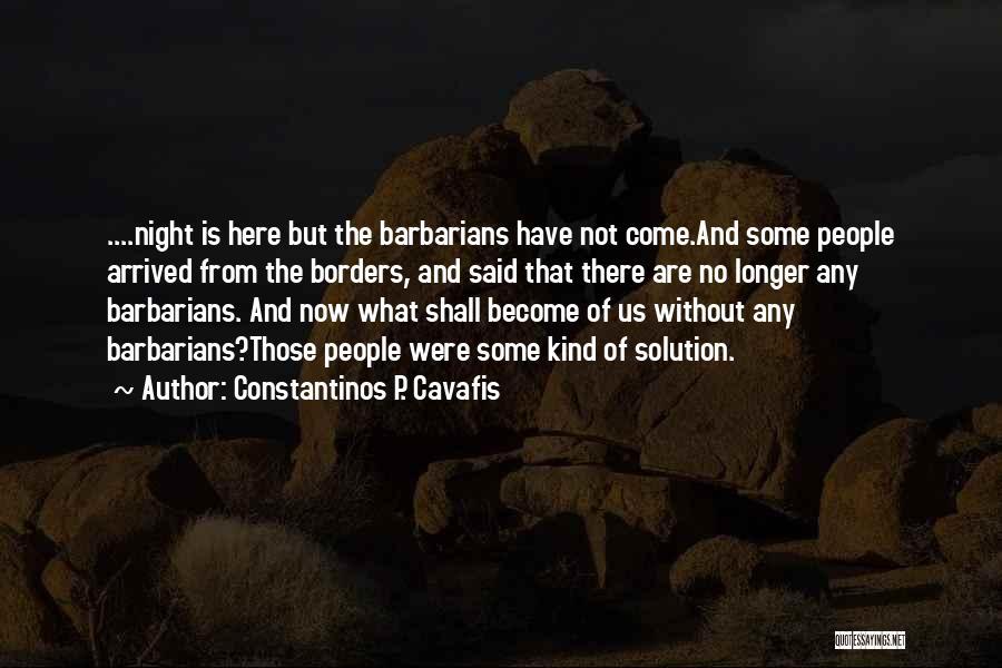 Constantinos P. Cavafis Quotes 1491234