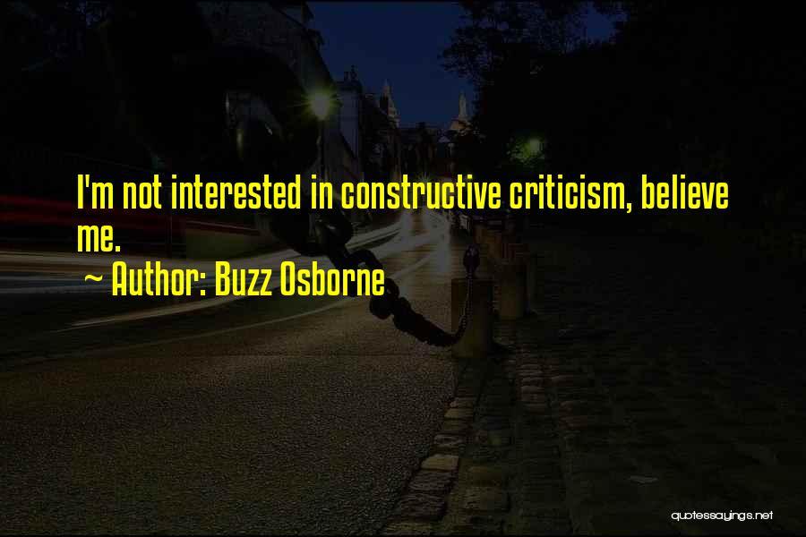 Constructive Criticism Quotes By Buzz Osborne