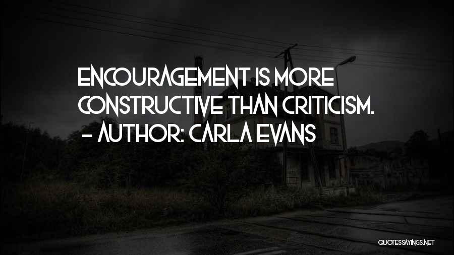 Constructive Criticism Quotes By CARLA EVANS