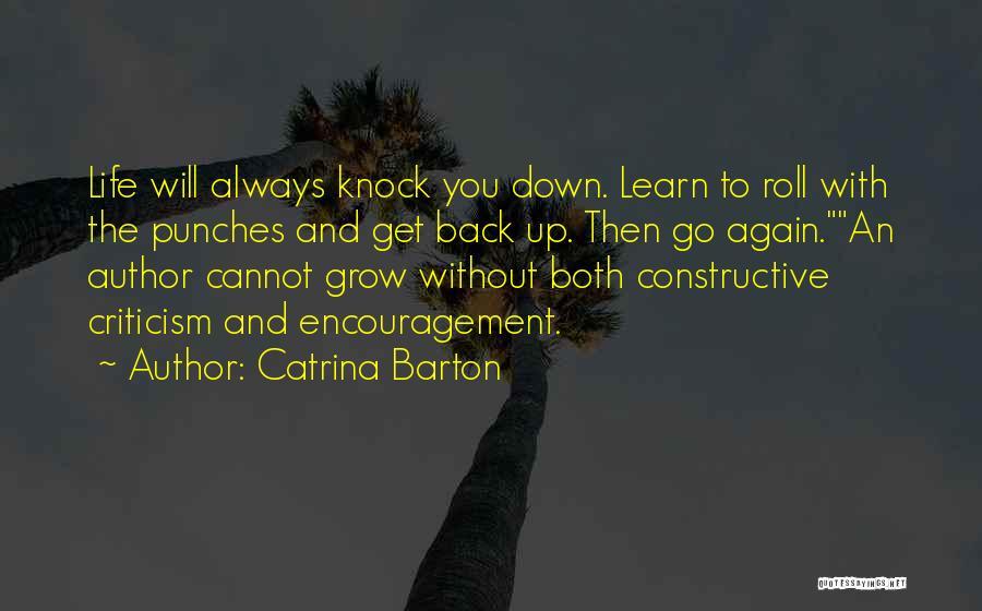Constructive Criticism Quotes By Catrina Barton