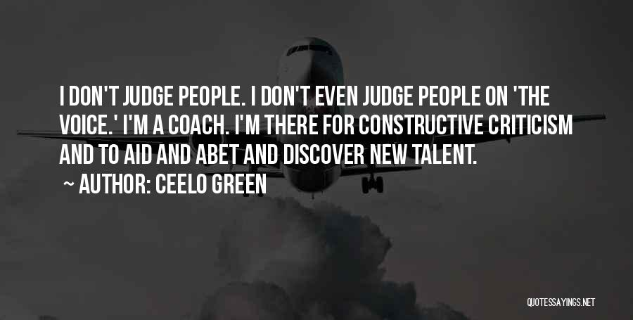 Constructive Criticism Quotes By CeeLo Green