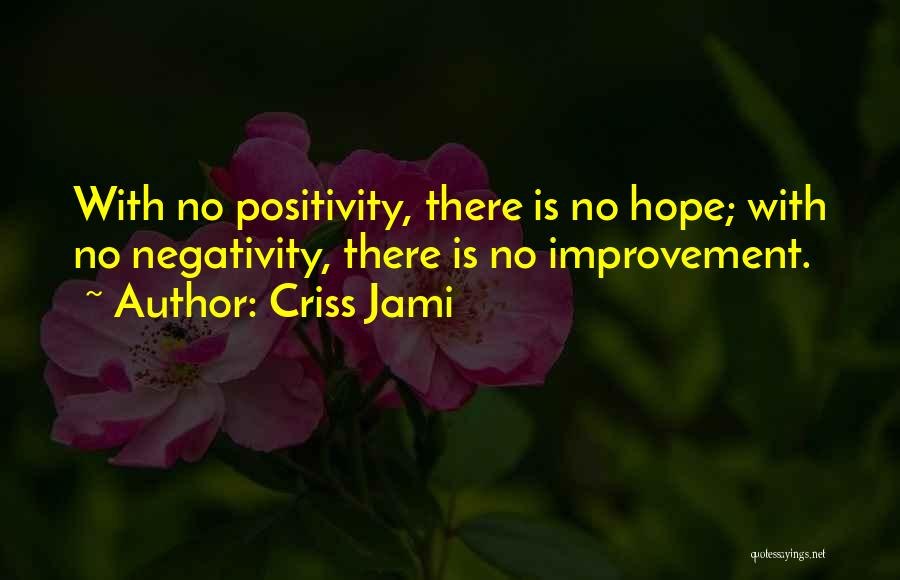 Constructive Criticism Quotes By Criss Jami