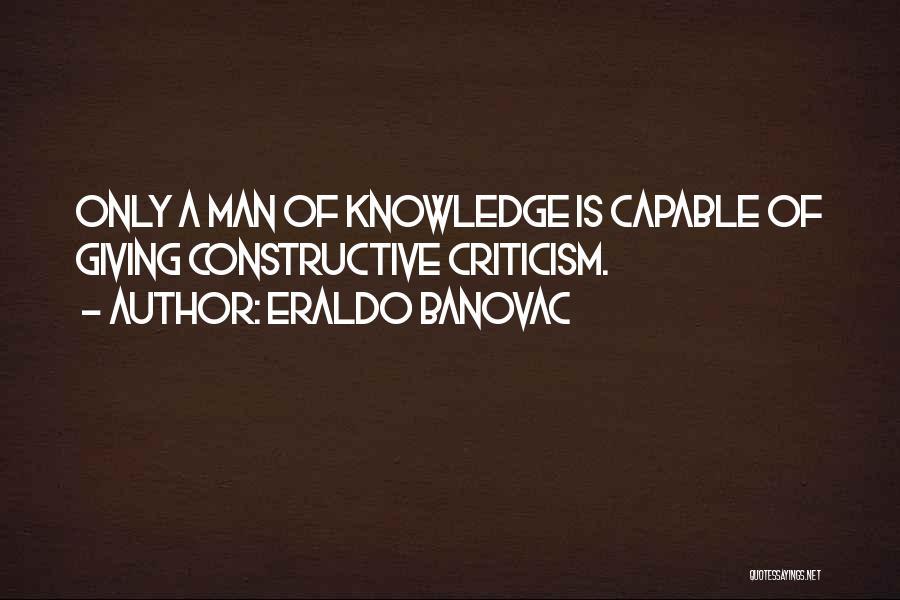 Constructive Criticism Quotes By Eraldo Banovac